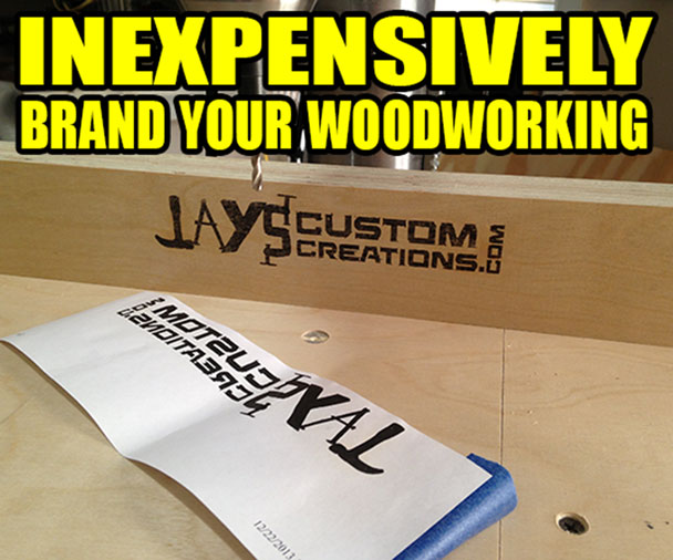 Inexpensively brand your woodworking