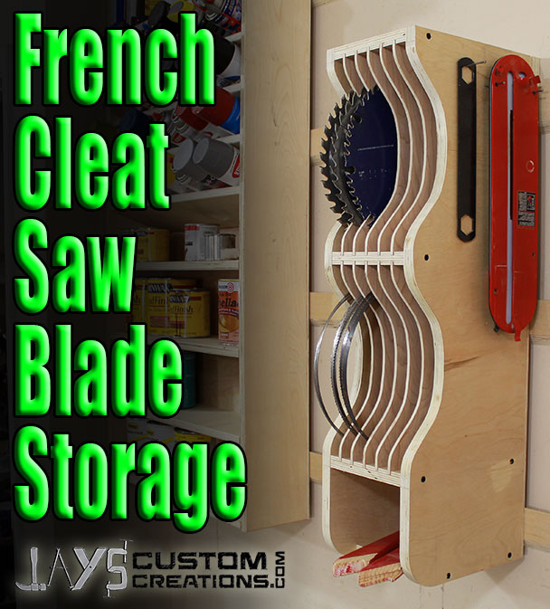 How To Make A French Cleat Saw Blade Storage Rack Jays