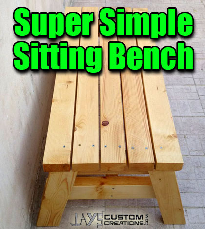 How to build a simple sitting bench jays custom creations for How to build a project plan