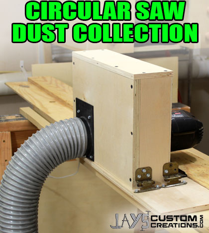 Adding Dust Collection To A Circular Saw Jays Custom