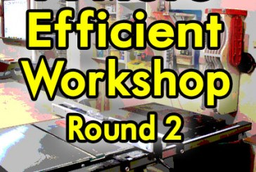 A More Efficient Workshop – Round 2