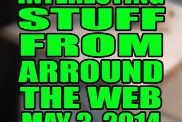 Interesting Stuff From Around The Web #30 – May 3, 2014