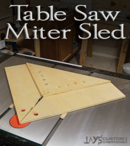 Perfect Miters With A Table Saw Miter Sled Jays Custom