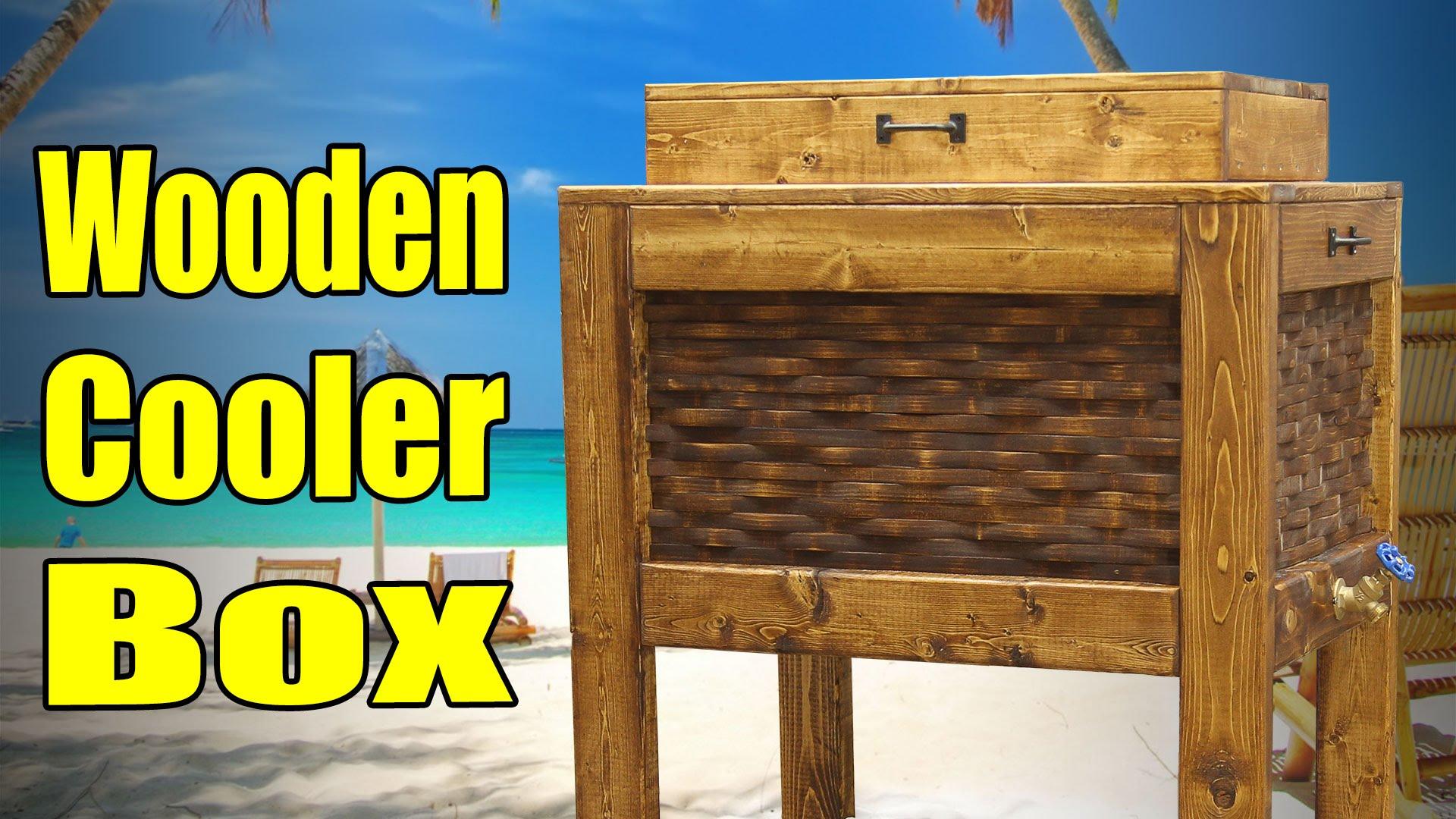 make a wooden cooler box jays custom creations