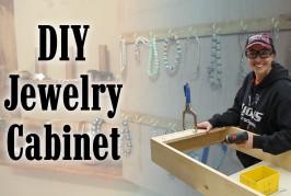 Jamie And I Make A Jewelry Organizer Cabinet