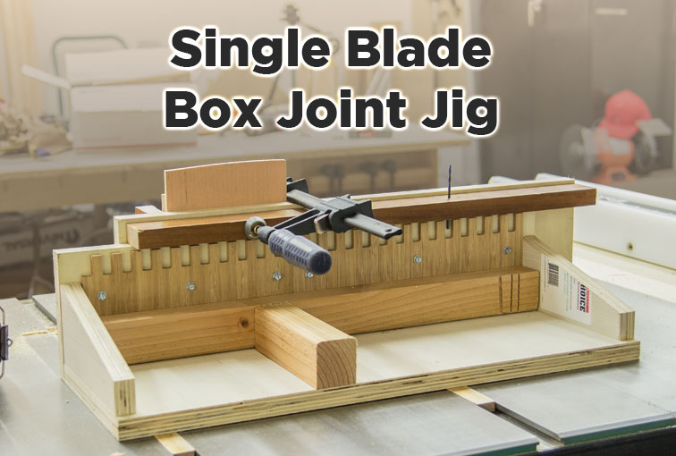Super Simple Single Blade Box Joint Jig Jays Custom