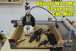 Anyone Want My Shapeoko 2 CNC Machine?
