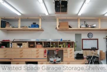 Wasted Space Garage Storage Shelves