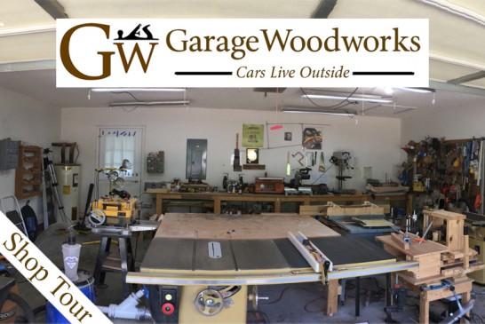 Garage Woodworks Shop Tour