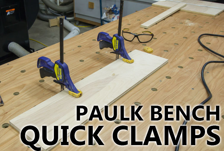 Quick Clamps For Paulk Workbench Or Mft Table Jays