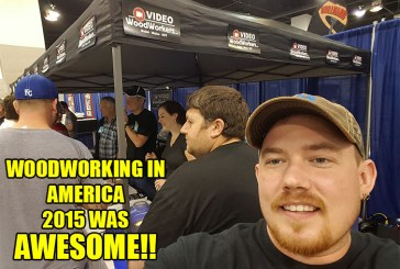 Woodworking In America 2015 Was AWESOME!