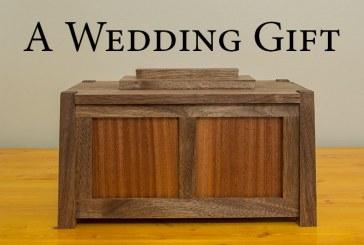 A Wedding Gift: Walnut and Sapele Box