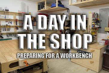 A Day In The Shop: Preparing For A Workbench