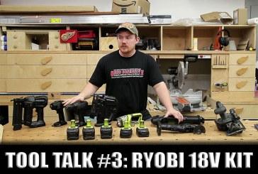 Tool Talk #3: My Ryobi 18v Cordless Tools