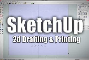SketchUp: 2D Drafting and Printing From SketchUp