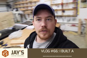 Vlog #66: I'm building a _________