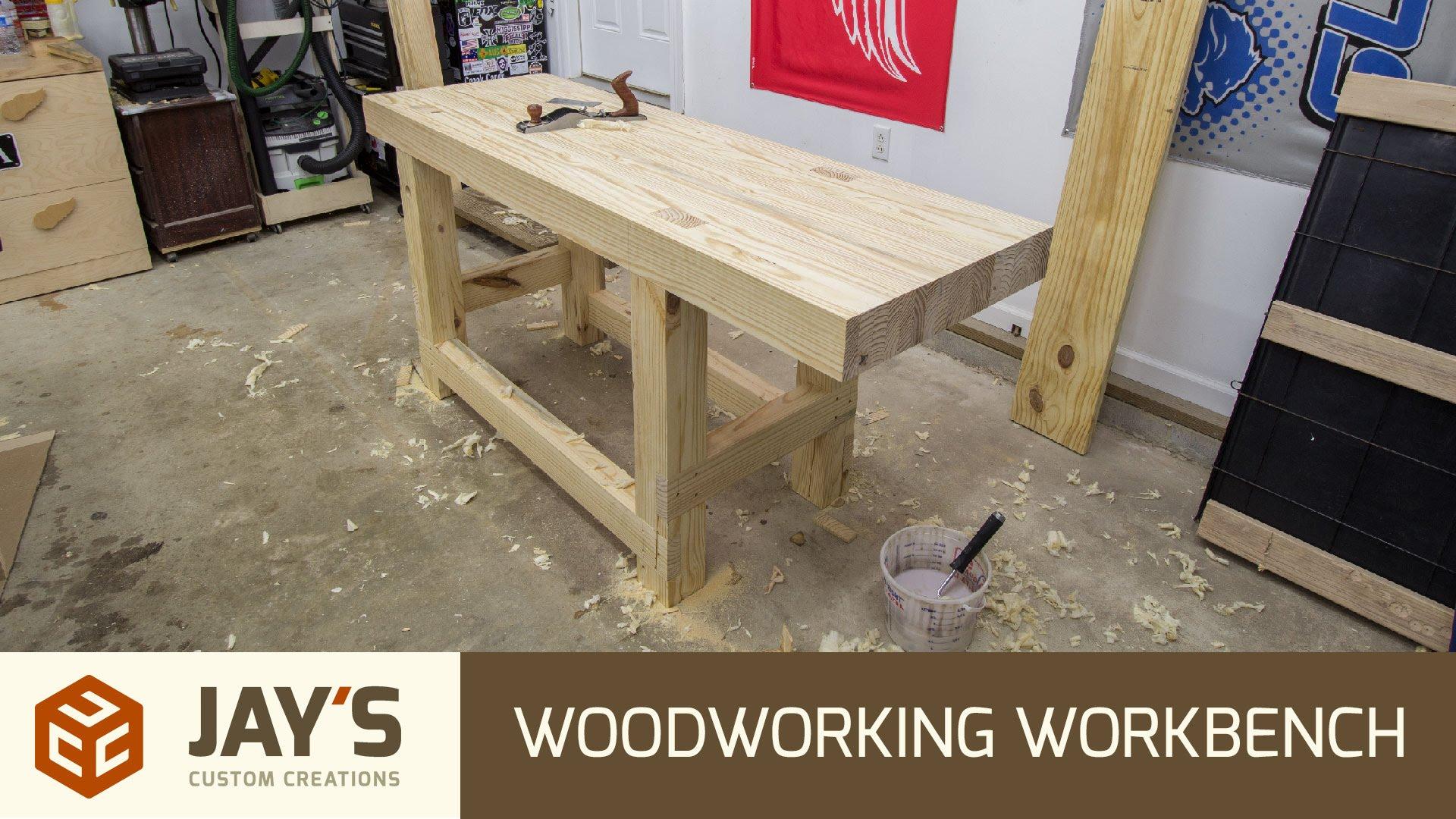 Build A Woodworking Workbench Jays Custom Creations