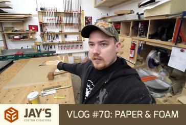 Vlog #70: Paper & Foam