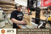 Increasing Bandsaw Resaw Capacity With A Riser Block