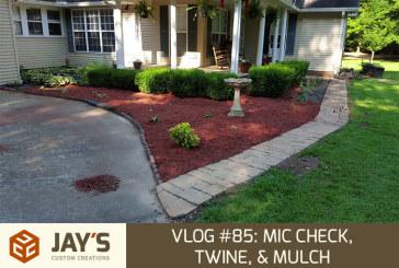 Vlog #85: Mic Check, Twine, & Mulch
