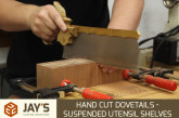 Hand Cut Dovetails – Suspended Utensil Shelves