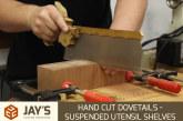 Hand Cut Dovetails – Suspended Utensil Shelves