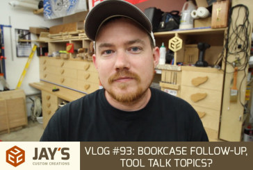 Vlog #93: Bookcase Follow-up, Tool Talk Topics?