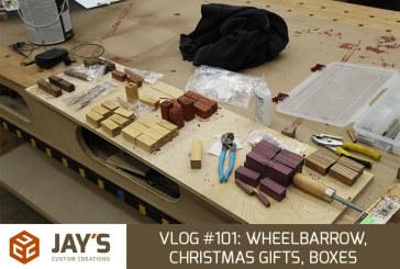 Vlog #101: Wheelbarrow, Christmas Gifts, Boxes