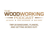 The Woodworking Podcast #28 Bandsaws, Planers, and Getting Kicked Out!