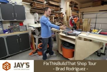 FixThisBuildThat Shop Tour – Brad Rodriguez