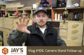 Vlog #106: Camera Stand Follow-up