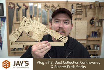 Vlog #113: Dust Collection Controversy & Blaster Push Sticks
