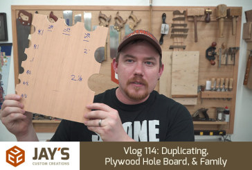Vlog 114: Duplicating, Plywood Hole Board, & Family