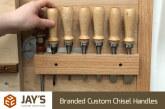 Branded Custom Chisel Handles