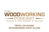 The Woodworking Podcast #34: Oklahoma Woodworking Event in June