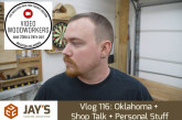 Vlog 116: Oklahoma + Shop Talk + Personal Stuff