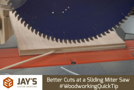 Better Cuts at a Sliding Miter Saw