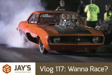Vlog 117: Wanna Race?