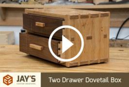 Two Drawer Dovetail Box
